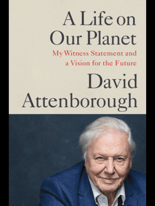 "This is what Sir David Attenborough describes as his ""Witness Statement"". It comprises observations garnered over his more than 90 years of life, how the world is changing, and what we can do about it to avoid disaster for humanity."